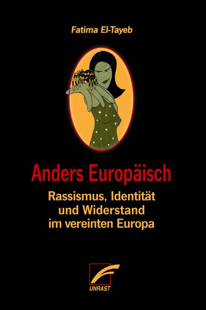 Anders Europäisch - Rassismus, Identität und Widerstand im vereinten Europa