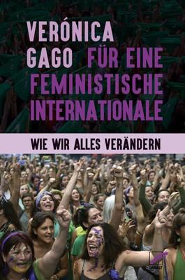 Für eine feministische Internationale. Wie wir alles verändern